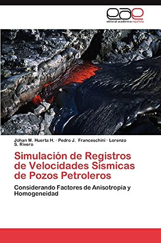 Simulación de Registros de Velocidades Sísmicas de Pozos Petroleros: Considerando ...