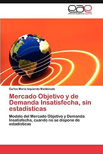 9783659020568: Mercado Objetivo y de Demanda Insatisfecha, Sin Estadisticas