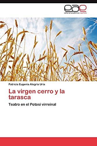 La virgen cerro y la tarasca: Alegría Uría, Patricia