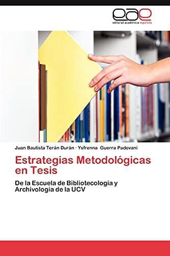 9783659020865: Estrategias Metodológicas en Tesis: De la Escuela de Bibliotecología y Archivología de la UCV (Spanish Edition)