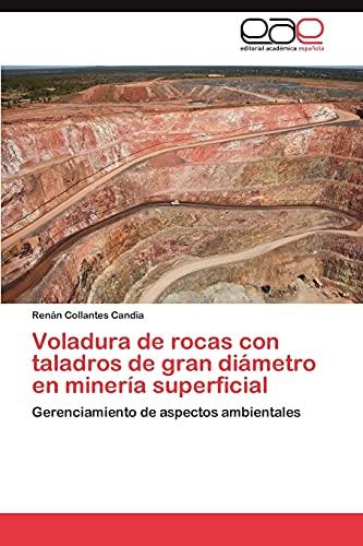 9783659020889: Voladura de rocas con taladros de gran diámetro en minería superficial: Gerenciamiento de aspectos ambientales (Spanish Edition)