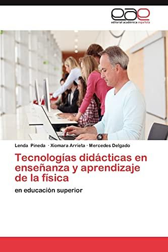 9783659021121: Tecnologías didácticas en enseñanza y aprendizaje de la física: en educación superior (Spanish Edition)