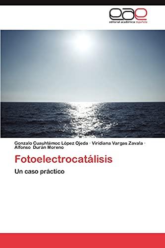 9783659021190: Fotoelectrocatálisis: Un caso práctico (Spanish Edition)