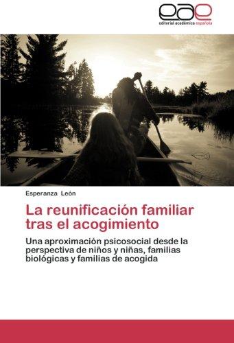 9783659021213: La reunificación familiar tras el acogimiento: Una aproximación psicosocial desde la perspectiva de niños y niñas, familias biológicas y familias de acogida