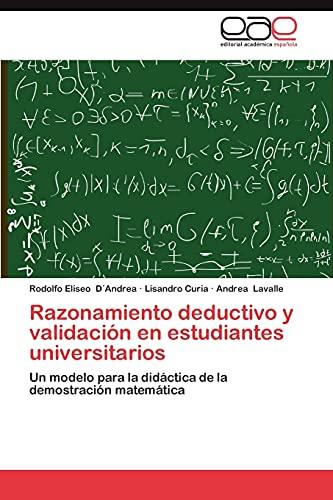 9783659021343: Razonamiento deductivo y validación en estudiantes universitarios: Un modelo para la didáctica de la demostración matemática (Spanish Edition)