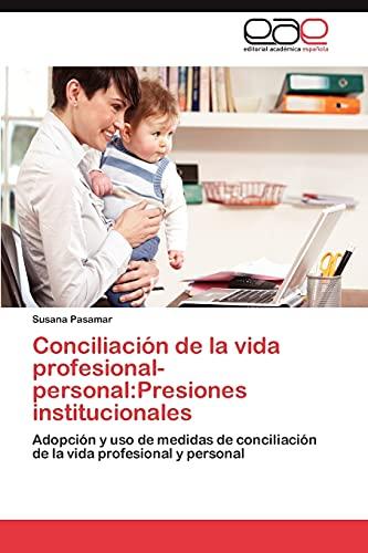 Conciliación de la vida profesional-personal:Presiones institucionales: Adopción y ...