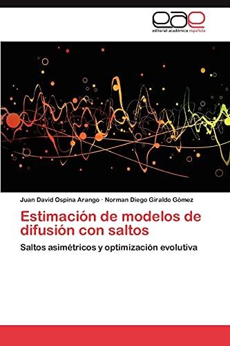 9783659021701: Estimación de modelos de difusión con saltos: Saltos asimétricos y optimización evolutiva (Spanish Edition)