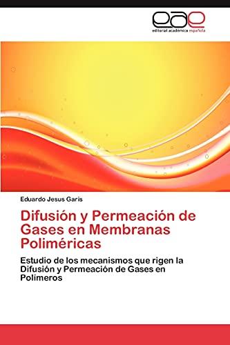 Difusión y Permeación de Gases en Membranas Poliméricas: Estudio de los mecanismos que rigen la ...