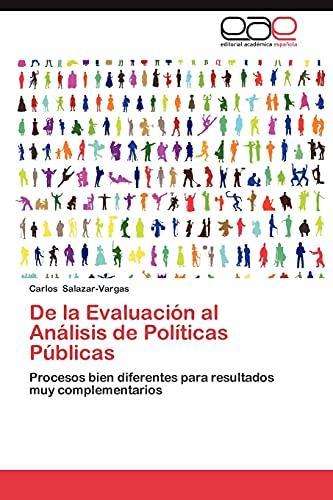 9783659022029: de La Evaluacion Al Analisis de Politicas Publicas