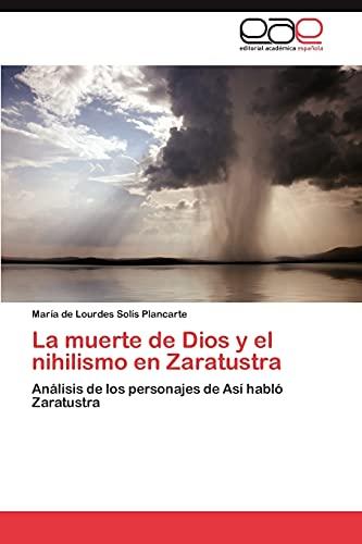La Muerte de Dios y El Nihilismo En Zaratustra: MarÃa De Lourdes SolÃs Plancarte