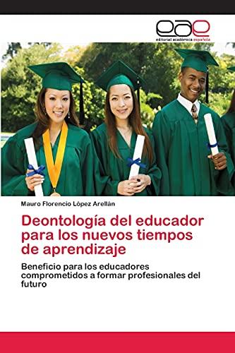 Deontología del educador para los nuevos tiempos: Mauro Florencio López