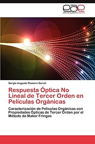 9783659023040: Respuesta Óptica No Lineal de Tercer Orden en Películas Orgánicas: Caracterización de Películas Orgánicas con Propiedades Ópticas de Tercer Orden por el Método de Maker Fringes (Spanish Edition)