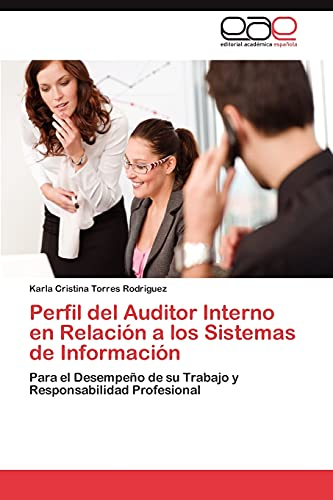 9783659023170: Perfil del Auditor Interno en Relación a los Sistemas de Información: Para el Desempeño de su Trabajo y Responsabilidad Profesional (Spanish Edition)