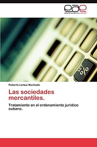 Las Sociedades Mercantiles.: Roberto Lemus Machado