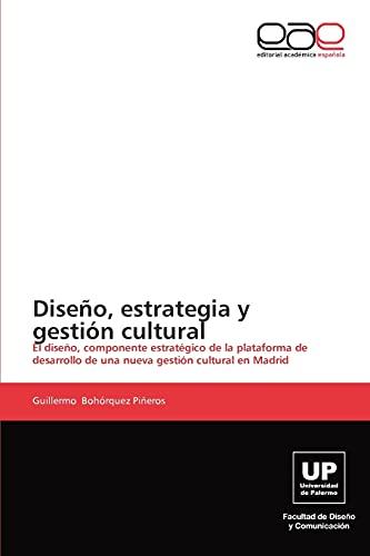 Diseno, Estrategia y Gestion Cultural: Guillermo Bohà rquez Piñeros