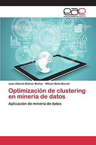 9783659023538: Optimización de clustering en minería de datos: Aplicación de minería de datos (Spanish Edition)