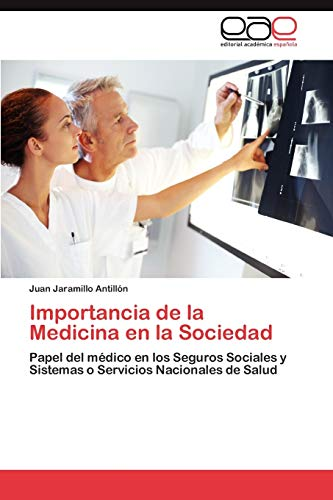 Importancia de la Medicina en la Sociedad: Jaramillo Antillón, Juan