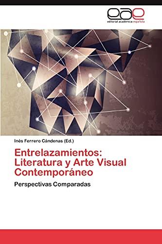 9783659023828: Entrelazamientos: Literatura y Arte Visual Contemporáneo: Perspectivas Comparadas (Spanish Edition)