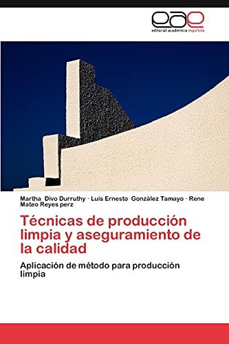 Técnicas de producción limpia y aseguramiento de: Divo Durruthy, Martha
