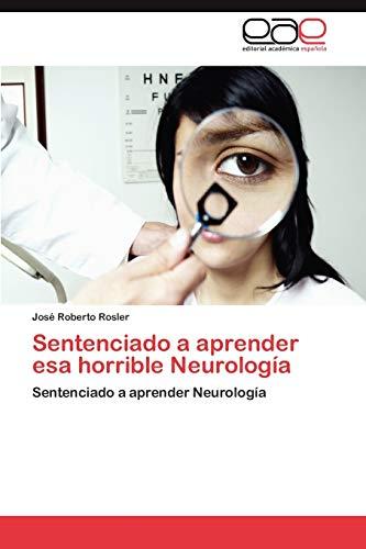 9783659023910: Sentenciado a Aprender ESA Horrible Neurologia