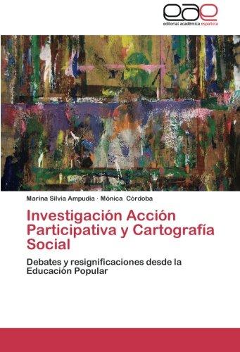 9783659024047: Investigación Acción Participativa y Cartografía Social: Debates y resignificaciones desde la Educación Popular (Spanish Edition)