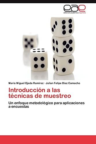 9783659024641: Introducción a las técnicas de muestreo: Un enfoque metodológico para aplicaciones a encuestas (Spanish Edition)