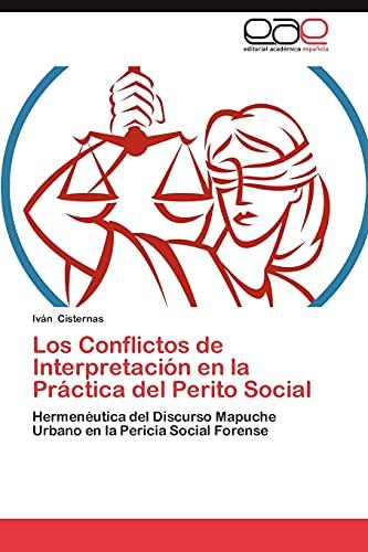 9783659024672: Los Conflictos de Interpretación en la Práctica del Perito Social: Hermenéutica del Discurso Mapuche Urbano en la Pericia Social Forense (Spanish Edition)