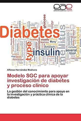 9783659024757: Modelo Sgc Para Apoyar Investigacion de Diabetes y Proceso Clinico