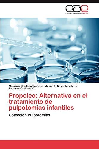 9783659024979: Propoleo: Alternativa En El Tratamiento de Pulpotomias Infantiles