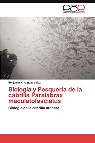 9783659025167: Biología y Pesquería de la cabrilla Paralabrax maculatofasciatus: Biología de la cabrilla arenera (Spanish Edition)