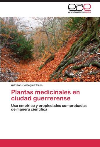9783659025518: Plantas medicinales en ciudad guerrerense: Uso empírico y propiedades comprobadas de manera científica (Spanish Edition)