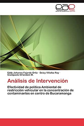 9783659025617: Análisis de Intervención: Efectividad de política Ambiental de restricción vehicular en la concentración de contaminantes en centro de Bucaramanga (Spanish Edition)