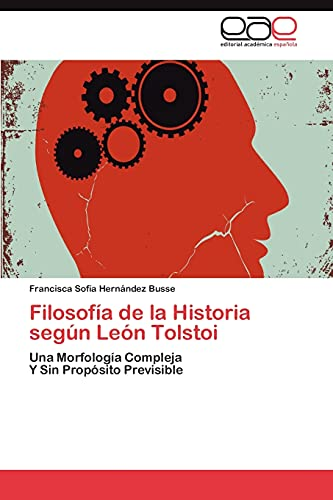 Filosofia de La Historia Segun Leon Tolstoi: Francisca SofÃa Hernández Busse