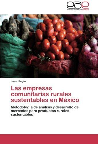9783659025891: Las empresas comunitarias rurales sustentables en México: Metodología de análisis y desarrollo de mercados para productos rurales sustentables (Spanish Edition)