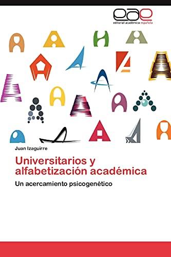 9783659025976: Universitarios y alfabetización académica: Un acercamiento psicogenético (Spanish Edition)