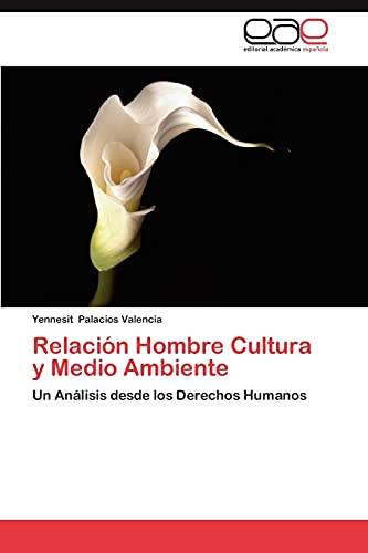 9783659026072: Relación Hombre Cultura y Medio Ambiente: Un Análisis desde los Derechos Humanos (Spanish Edition)