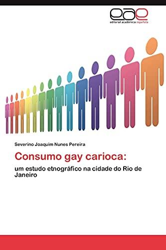 9783659026409: Consumo gay carioca:: um estudo etnográfico na cidade do Rio de Janeiro (Portuguese Edition)