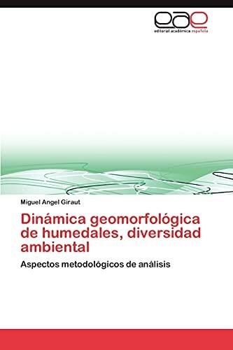 Dinamica Geomorfologica de Humedales, Diversidad Ambiental: Miguel Angel Giraut