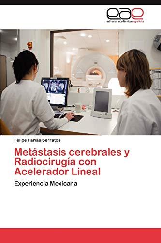 9783659026836: Metástasis cerebrales y Radiocirugía con Acelerador Lineal: Experiencia Mexicana (Spanish Edition)