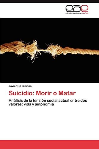 Suicidio: Morir O Matar: Javier Gil Gimeno