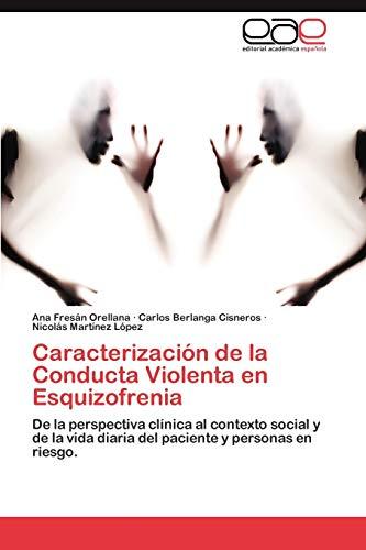 Caracterización de la Conducta Violenta en Esquizofrenia: De la perspectiva clínica al contexto ...