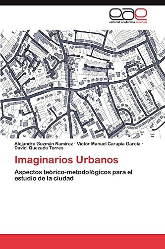 9783659027017: Imaginarios Urbanos: Aspectos teórico-metodológicos para el estudio de la ciudad (Spanish Edition)