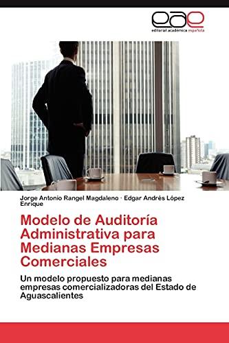 9783659027420: Modelo de Auditoría Administrativa para Medianas Empresas Comerciales: Un modelo propuesto para medianas empresas comercializadoras del Estado de Aguascalientes (Spanish Edition)