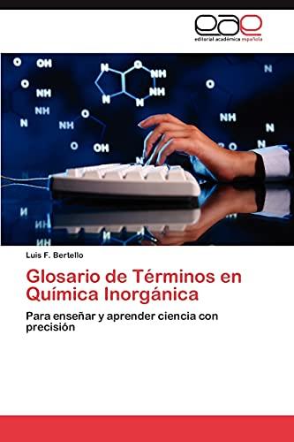 Glosario de Terminos En Quimica Inorganica: Luis F. Bertello
