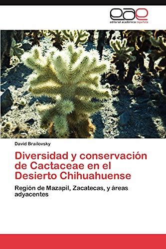 Diversidad y Conservacion de Cactaceae En El Desierto Chihuahuense: David Brailovsky