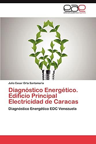 9783659027819: Diagnóstico Energético. Edificio Principal Electricidad de Caracas: Diagnóstico Energético EDC Venezuela (Spanish Edition)