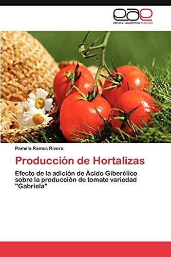 9783659028007: Producción de Hortalizas: Efecto de la adición de Ácido Giberélico sobre la producción de tomate variedad