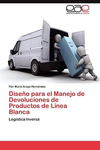 9783659028175: Diseño para el Manejo de Devoluciones de Productos de Línea Blanca: Logística Inversa (Spanish Edition)