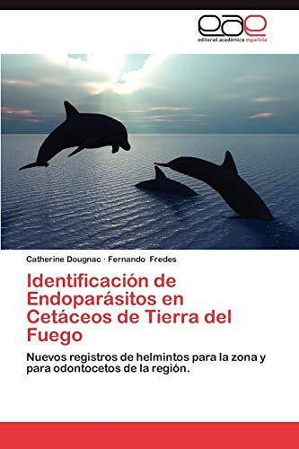 9783659028298: Identificación de Endoparásitos en Cetáceos de Tierra del Fuego: Nuevos registros de helmintos para la zona y para odontocetos de la región. (Spanish Edition)