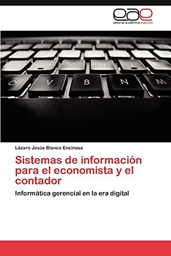 9783659028519: Sistemas de información para el economista y el contador: Informática gerencial en la era digital (Spanish Edition)